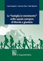 La «famiglia in movimento» nello spazio europeo di libertàe giustizia