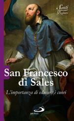 San Francesco di Sales. L'importanza di educare i cuori