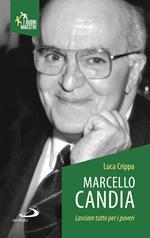 Marcello Candia. Lasciare tutto per i poveri