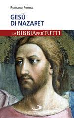 Gesù di Nazaret. La Bibbia per tutti