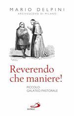 Reverendo che maniere! Piccolo galateo pastorale