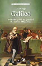 Galileo. Dietro le quinte del processo che cambiò l'Occidente