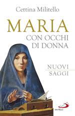 Maria con occhi di donna. Nuovi saggi
