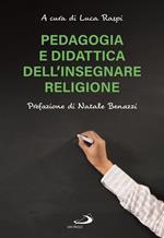 Pedagogia e didattica dell'insegnare religione