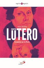 Martin Lutero. La passione per la parola