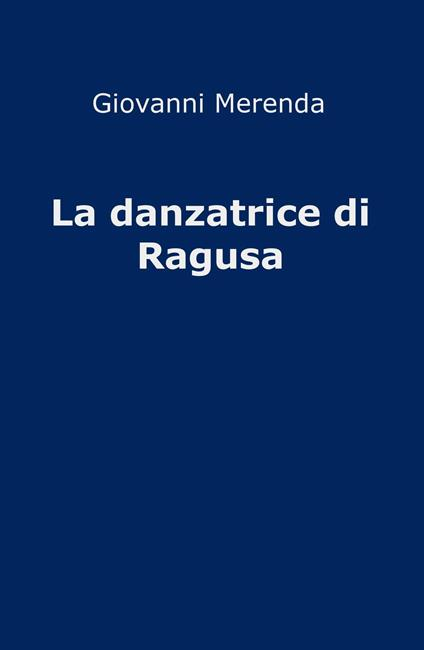 La danzatrice di Ragusa - Giovanni Merenda - copertina