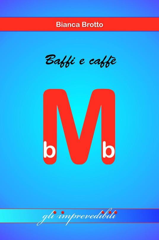 Baffi e caffè. I mini bb - Bianca Brotto - copertina