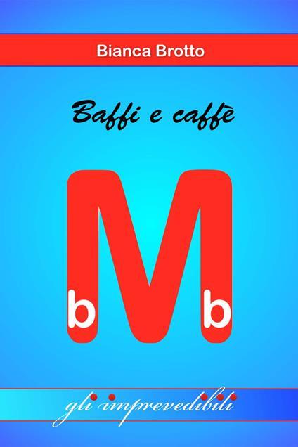 Baffi e caffè. I mini bb - Bianca Brotto - ebook