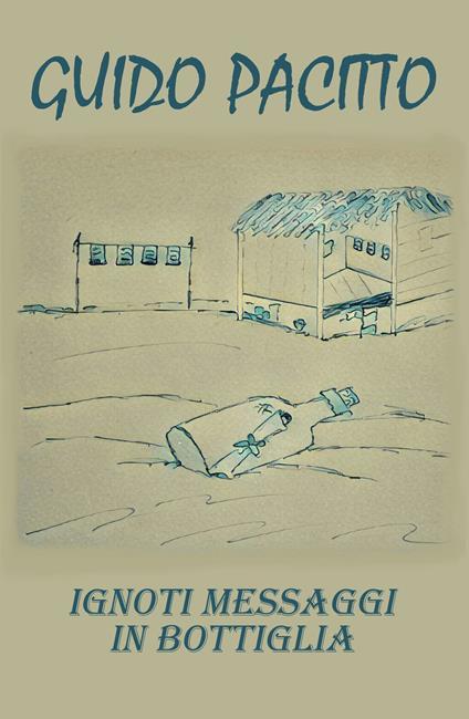 Ignoti messaggi in bottiglia - Guido Pacitto - copertina