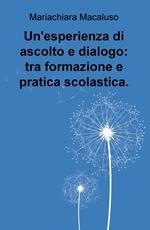 Un' esperienza di ascolto e dialogo: tra formazione e pratica scolastica