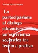La partecipazione al dialogo educativo: un'esperienza scolastica tra teoria e pratica