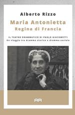 Maria Antonietta regina di Francia. Il teatro drammatico di Paolo Giacometti