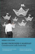 Siamo ingegneri o marinai? Considerazioni sulla leadership