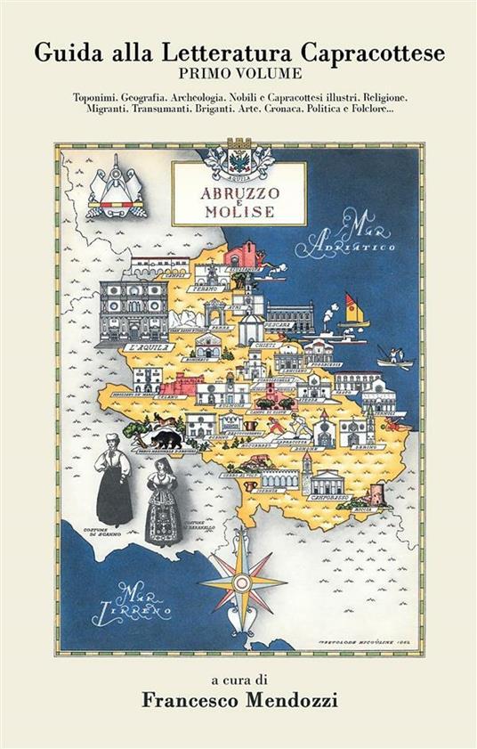 Guida alla letteratura capracottese. Vol. 1 - Francesco Mendozzi - ebook