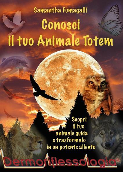 Conosci il tuo animale totem - Samantha Fumagalli - copertina