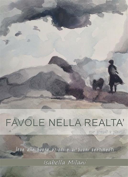 Favole nella realtà - Isabella Milani - ebook
