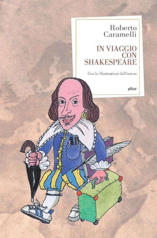 In viaggio con Shakespeare - Roberto Caramelli - copertina