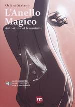 L' anello magico. Autostima al femminile. Nuova ediz.