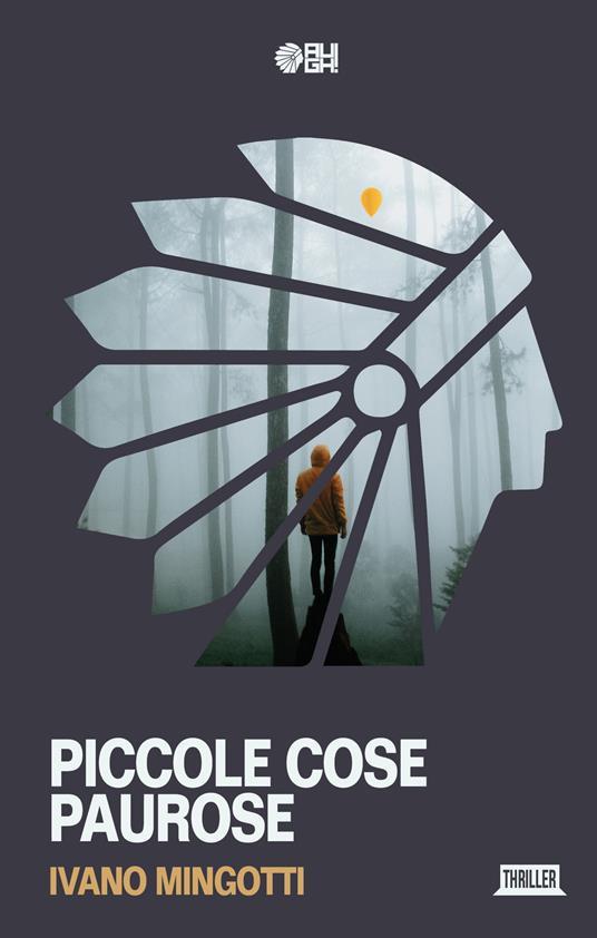 Piccole cose paurose - Ivano Mingotti - copertina