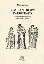 Il misantropo-L'arbitrato. Testo greco a fronte