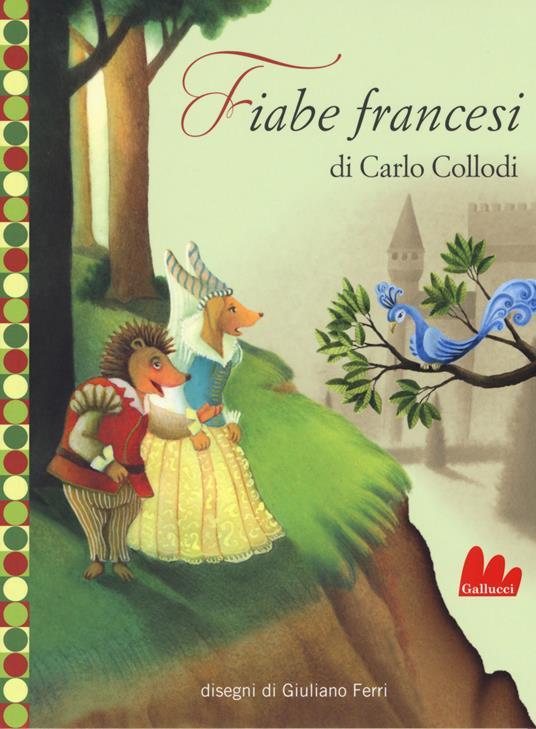 Fiabe francesi da Charles Perrault. Ediz. illustrata - Carlo Collodi - copertina