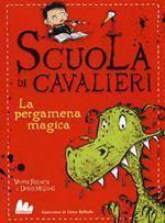 La pergamena magica. Scuola di cavalieri. Vol. 1
