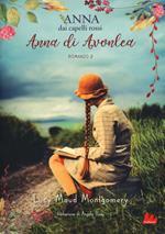 Anna di Avonlea. Anna dai capelli rossi. Vol. 2