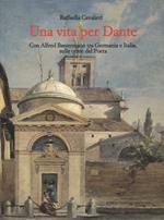 Una vita per Dante. Con Alfred Bassermann tra Germania e Italia, sulle orme del Poeta