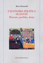 L' economia politica di Dante. Mercato, profitto, dono
