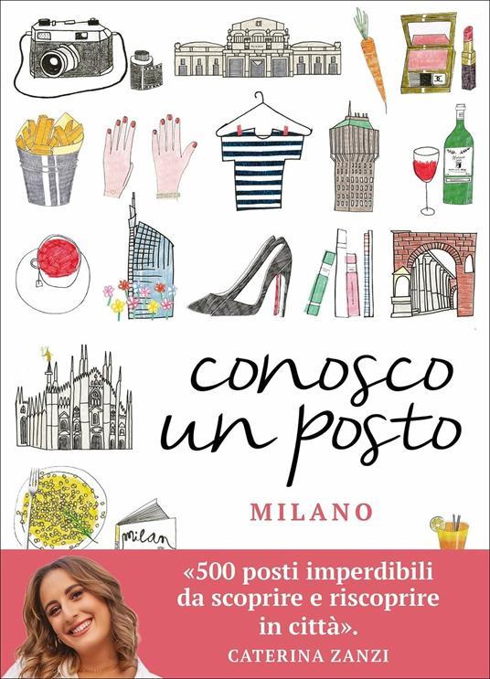 Conosco un posto. Milano - Caterina Zanzi - copertina