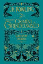 Animali fantastici. I crimini di Grindelwald. Screenplay originale