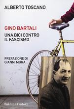 Gino Bartali. Una bici contro il fascismo