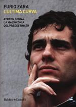 L' ultima curva. Ayrton Senna. La malinconia del predestinato