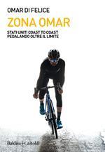 Zona Omar. Stati Uniti coast to coast pedalando oltre il limite