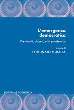 L' emergenza democratica. Presidenti, decreti, crisi pandemica