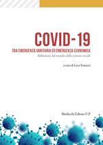 Covid-19 tra emergenza sanitaria ed emergenza economica. Riflessioni dal mondo delle scienze sociali