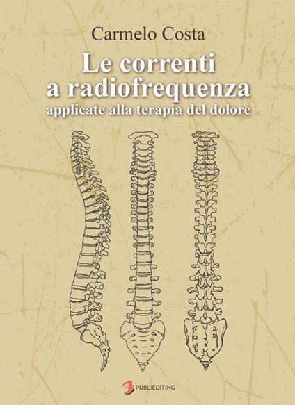 Le correnti a radiofrequenza applicate alla terapia del dolore - Carmelo Costa - copertina