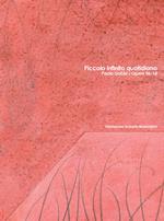 Piccolo infinito quotidiano. Paolo Gobbi. Opere 06-18. Catalogo della mostra. Ediz. italiana e inglese
