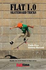 Flat 1.0. Skateboard tricks. Studio dei trick lineari in fase aerea