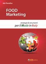 Food marketing. Strategie e strumenti per il made in Italy
