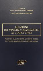Relazione del Ministro Guardasigilli al Codice Civile preceduta dalla Relazione al disegno di legge sul «Valore giuridico della Carta del lavoro»