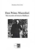 Don Primo Mazzolari. Nel ricordo di Ernesto Balducci