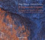Il segreto dei giganti. Le faggete più antiche d'Europa nel Parco Nazionale d'Abruzzo, Lazio e Molise. Ediz. italiana e inglese