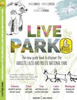 Live the Park. The new guide book to discover the Abruzzo, Lazio and Molise National Park. Con Carta geografica