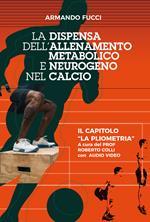 La dispensa dell'allenamento metabolico e neurogeno nel calcio. Con DVD video