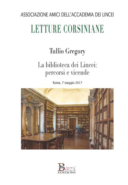 La biblioteca dei Lincei: percorsi e vicende - Tullio Gregory - copertina
