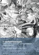 I verbovisionari. L'altra avanguardia tra sperimentazione visiva e sonora. Atti del Convegno (Pisa, Scuola Normale Superiore, 24-25 novembre 2016)