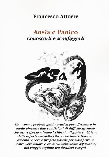 Ansia e panico. Conoscerli e sconfiggerli - Francesco Attorre - copertina