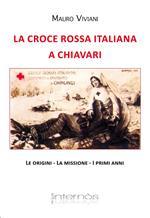 La croce rossa italiana a Chiavari. Le origini, la missione, i primi anni