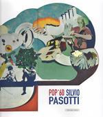 Pop '60 Silvio Pasotti. Intorno al fregio del Municipio di Segrate (20 ottobre-18 novembre 2018, Centro Culturale Giuseppe Verdi, Segrate)